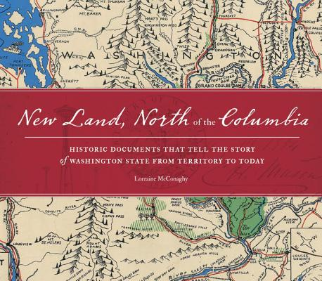 New Land, North of the Columbia By McConaghy, Lorraine